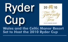 Wales and the Celtic Manor Resort set to host the 2010 RyderCup :: by Grant Fraser